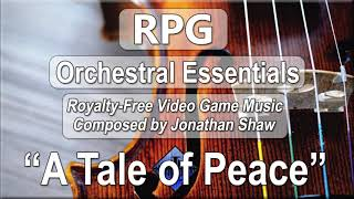 "Free Video Game Music - ""A Tale of Peace"" (RPG Orchestral Essentials)"