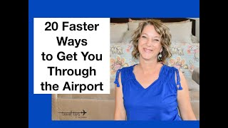 20 Faster Ways to Get Through the Airport (and one secret way)