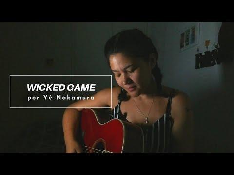 Wicked Game (cover) - Yê Nakamura