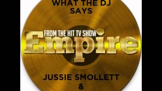 Jussie Smollett - What The DJ Says (Feat. Yazz) [Music From Empire]