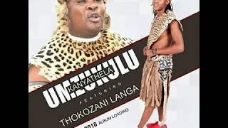 MZUKULU KaNYATHELA FT THOKOZANI LANGA   NAMI NGULOVA (2018)