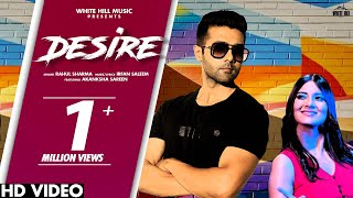 Desire (Full Song) | Rahul Sharma | Akanksha Sareen | New Song 2020 | White Hill Music