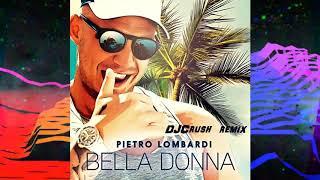 Pietro Lombardi   Bella Donna (DJCrush Remix)
