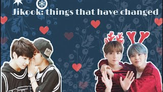 Jikook: things that have changed