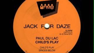 Paul Du Lac -  Child's Play