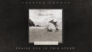 Casting Crowns - Praise You In This Storm (Official Lyric Video)