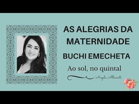 AS ALEGRIAS DA MATERNIDADE - BUCHI EMECHETA