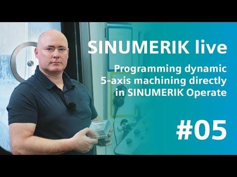 SINUMERIK live: Dynamic 5-axis machining directly in SINUMERIK Operate