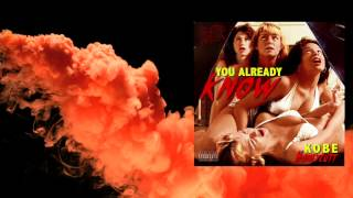 Kobe Honeycutt - You already know  (Audio)