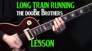 LESSON | how to play 'Long Train Runnin'' on guitar by the Doobie Brothers | electric guitar lesson