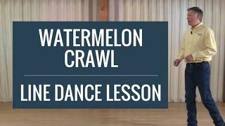 Watermelon Crawl - Line Dance Lesson