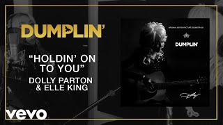 Holdin' On To You (from the Dumplin' Original Motion Picture Soundtrack [Audio])