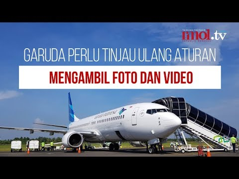 Garuda Perlu Tinjau Ulang Aturan Mengambil Foto dan Video
