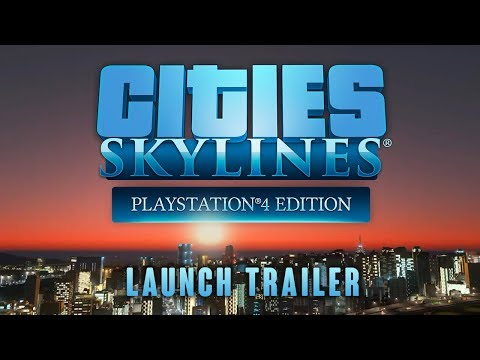 Cities: Skylines – PlayStation 4 Edition Available Today