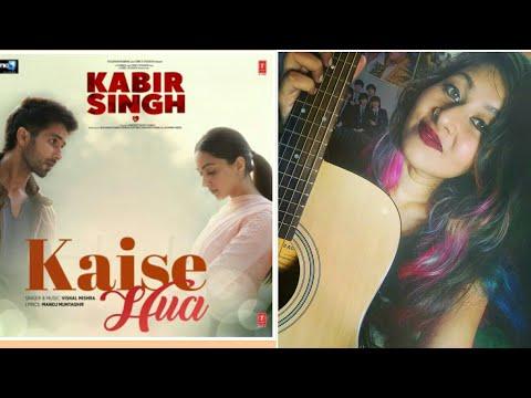 Kabir Singh : Kaise Hua - Easy Guitar Tutorial | Shahid K, Kiara A, Sandeep V | Vishal Mishra