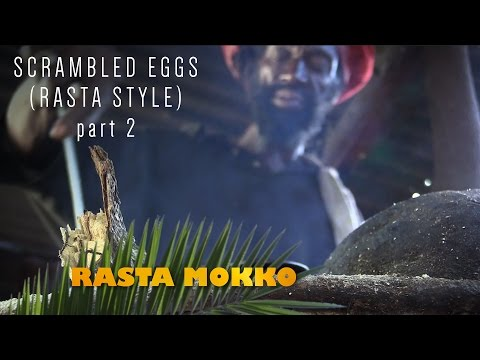 Scrambled Eggs (Rasta Style) part 2