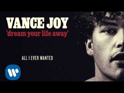 Vance Joy - All I Ever Wanted [Official Audio]