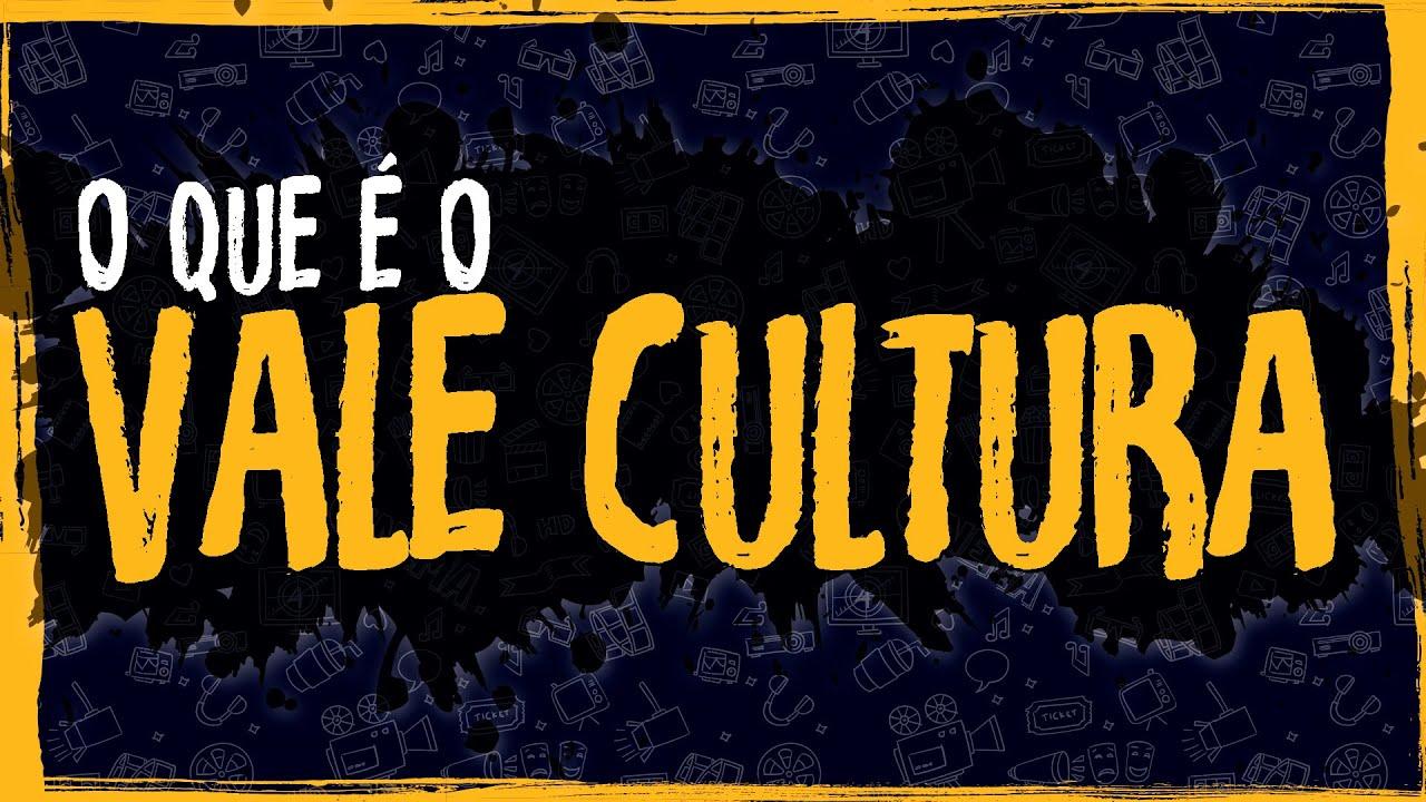 O Que é o Vale Cultura?