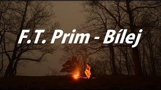 Video F.T.PRIM - Bílej
