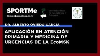 Aplicación en Atención Primaria y Medicina de Urgencias de la EcoMSK - Dr. Alberto Oviedo García