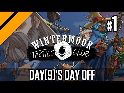 Day[9]'s Day Off - Wintermoor Tactics Club P1