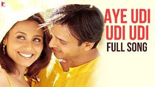 Aye Udi Udi Udi - Full Song   Saathiya   Vivek Oberoi   Rani Mukerji   Adnan Sami