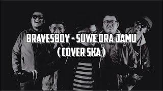 Download lagu Bravesboy Suwe Ora Jamu Ska Mp3