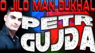 Petr Gujda - O Jilo Man Dukhal