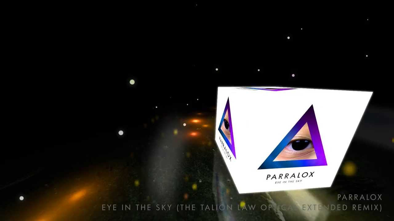 Parralox - Eye In The Sky (The Talion Law Optical Extended Remix) (Music Video)