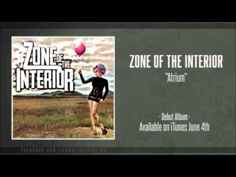 """Zone of the Interior - """"Atrium"""" [Album Release 6/4/13]"""