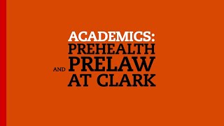 Academics: Prehealth and Prelaw at Clark