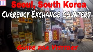 Seoul (South Korea) - Currency Exchange Guide - Helpful Info | Seoul Travel Guide Episode# 12
