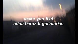 make you feel lyrics - alina baraz ft galimatias