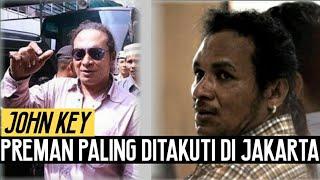 Inilah JOHN KEY: Sosok Preman Yang Ditakuti di Jakarta