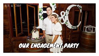 OUR ENGAGEMENT PARTY // Bek & Cody