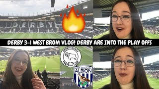 DERBY 3-1 WEST BROM MATCH DAY VLOG! DERBY ARE INTO THE PLAY OFFS! 😮🔥