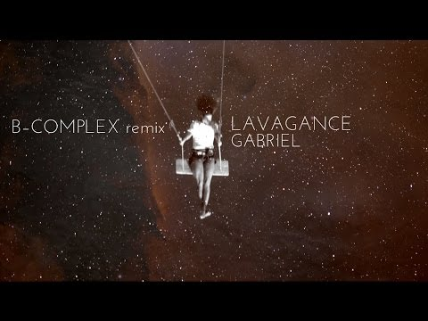 Lavagance - Lavagance 'Gabriel' (B-COMPLEX Remix) | official lyric video