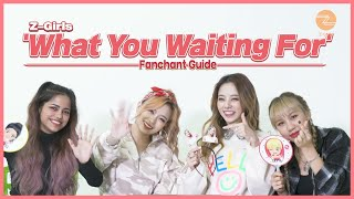 [Z-Girls] 'What You Waiting For' Fanchant Guide