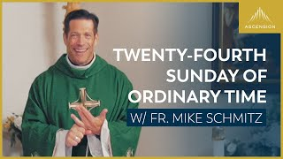 Twenty-fourth Sunday in Ordinary Time – Mass with Fr. Mike Schmitz