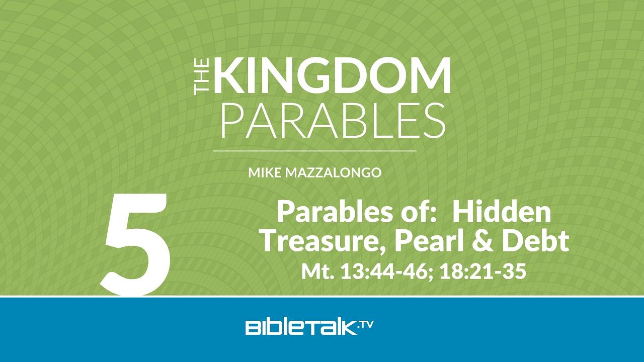 5. Parables of: Hidden Treasure, Pearl and Debt