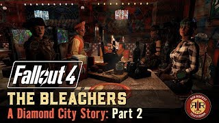 Fallout 4 - The Bleachers - A Diamond City Story - Part 2