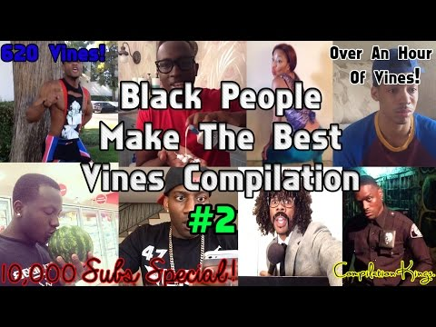 Image of: Viral Ultimate Black People Make The Best Vines Compilation 620 Vines10000 Subs Ultimate Funny Black People Vines 2015 Funny Black People Vine