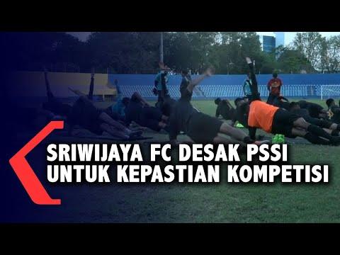 sriwijaya fc desak pssi untuk kepastian kompetisi