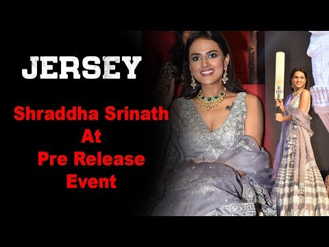 Shraddha Srinath at Jersey Movie Pre Release Event