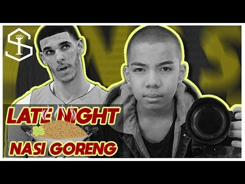 Saaih Halilintar, Lonzo Ball, and the Power of Influencers | Late Night Nasi Goreng Sessions #2