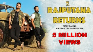 Rajputana Returns | Richi Banna | Official Mp3 | 2017 New Song | Jai Jai Rajputana