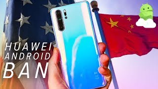 Huawei Android Ban Explained: Mate 30 with no Google Apps? Will your phone still get updates?