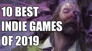 10 Best Indie Games Of 2019 You NEED TO PLAY