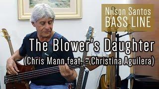 Nilson Santos - Bass Line - The Blower's Daughter (Chris Mann feat. & Christina Aguilera)