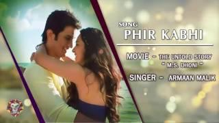 PHIR KABHI (MS DHONI | ARIJIT SINGH) - FULL LYRICAL VIDEO | High Quality Mp3 | T-SERIES